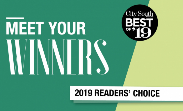 "A graphic that reads ""Meet Your Winners, City South Magazine Best of '19 Readers' Choice"""